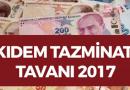 Kıdem Tazminatı Tavanı 2017